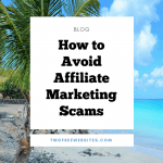How to avoid the affiliate marketing scams