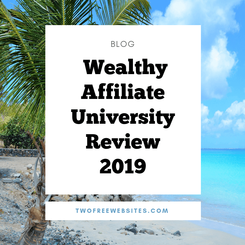 Wealthy Affiliate University Review 2019