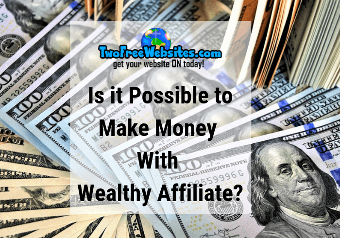 is it possible to make money with wealthy affiliate