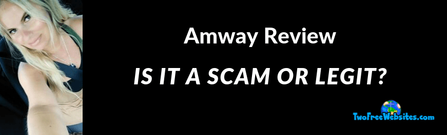 is amway a scam or legit amway reviews