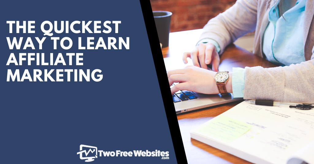 The quickest way to learn Affiliate Marketing