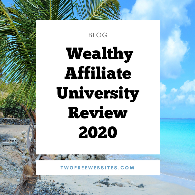 Wealthy Affiliate UniversityReview 2020