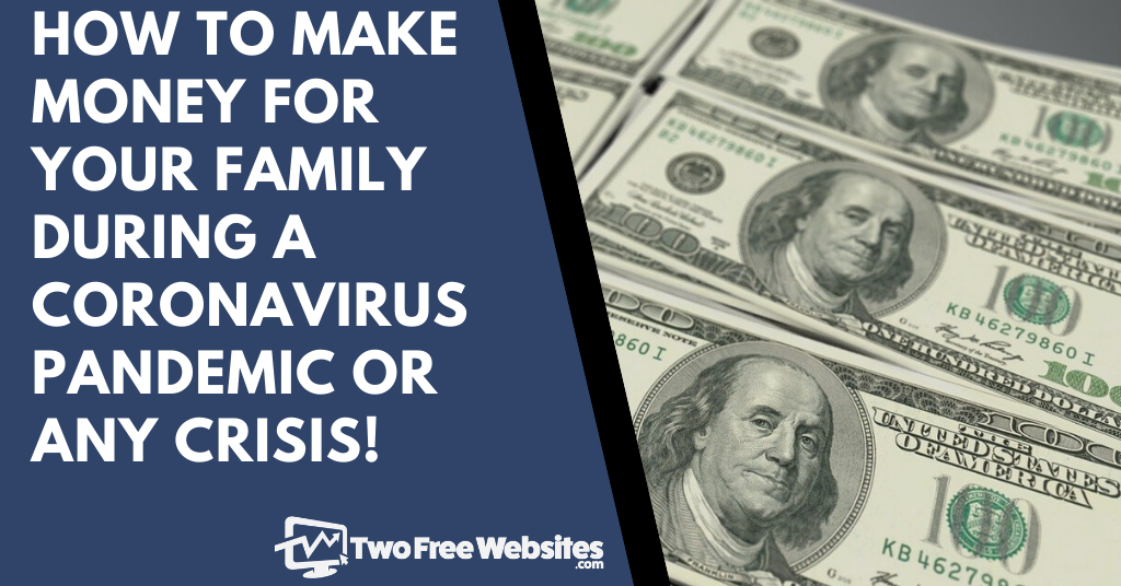 How to Make Money for Your Family During a Coronavirus Pandemic or Any Crisis banner (1)